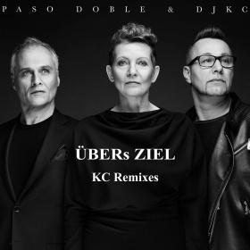 PASO DOBLE & DJKC - ÜBERS ZIEL